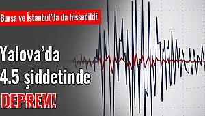 Yalova'da deprem! İstanbul, Bursa, Kocaeli hissetti