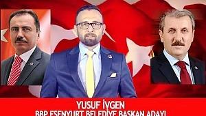 BBP Esenyurt Belediye Başkan Adayı Yusuf İvgen Adaylıktan Çekildi
