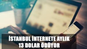 İstanbul İnternete Aylık 13 Dolar Ödüyor
