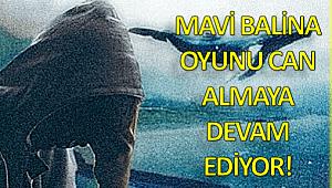 'Mavi Balina' Oyunun Kurbanı Olmayın !