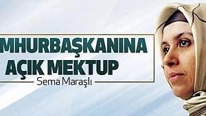 Sema Maraşlı'dan Cumhurbaşkanı Recep Tayyip Erdoğan'a Mektup