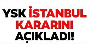 YSK; İstanbul'da seçimler yenileniyor!
