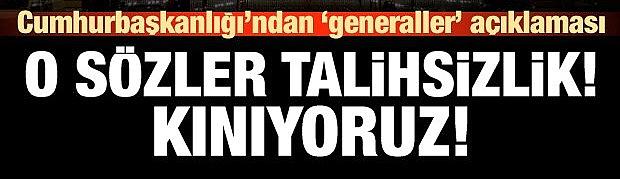 Cumhurbaşkanlığı: Generaller hakkındaki o sözeri kınıyoruz!