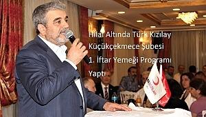 Hilal Altında Türk Kızılay Küçükçekmece Şubesi 1. İftar Yemeği Programı Yaptı