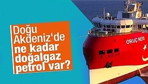 Doğu Akdeniz'de ne kadar doğalgaz-petrol var?