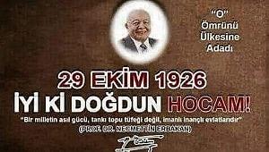 29 Ekim de.Milli Görüş lideri Prof. Dr. Necmettin Erbakan doğdu.