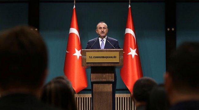 Bakan Çavuşoğlu detayları açıkladı: İstediklerimizi aldık