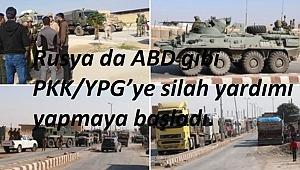 Rusya da ABD gibi PKK/YPG'ye silah yardımı yapmaya başladı.