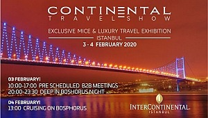 Continental Travel Show ile Lüks turizm pazarına yön veren ve milyonlarca dolar cirosu olan acenteler Şubat'ta İstanbul'da
