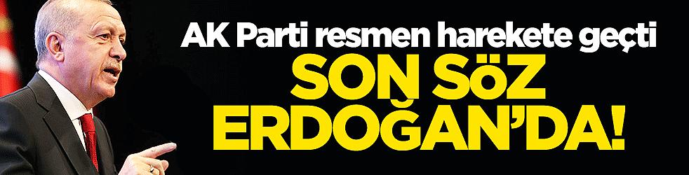 Son söz Erdoğan'da