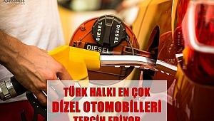 TÜRK HALKI EN ÇOK DİZEL OTOMOBİLLERİ TERCİH EDİYOR