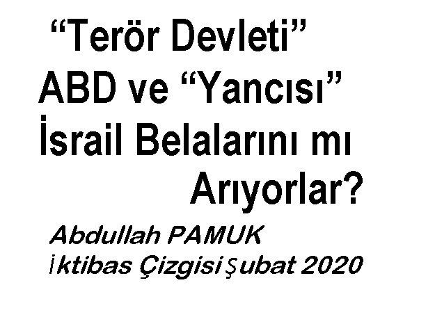 """""""Terör Devleti"""" ABD ve """"Yancısı"""" İsrail Belalarını mı Arıyorlar?"""