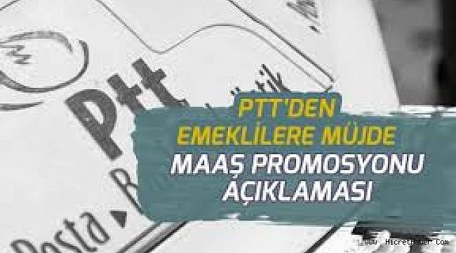 PTT'DE EMEKLİ MAAŞ PROMOSYON BEDELİ ÖDEMELERİ BAŞLIYOR