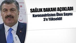 Türkiye'de koronavirüsten ölenlerin sayısının 3'e yükseldi