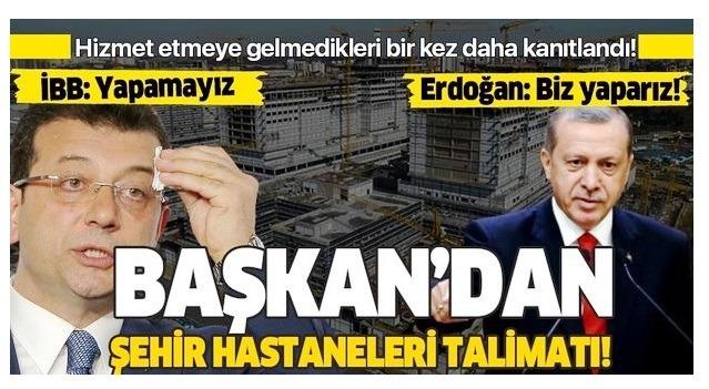 Erdoğan Talimatı verdi Başakşehir İkitelli Şehir Hastanesinin yolları Bakanlık yapacak