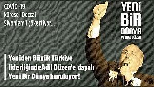 Yeniden Büyük Türkiye liderliğinde Adil Düzen'e dayalı Yeni Bir Dünya kuruluyor!