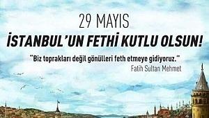 29 Mayıs İstanbul'un fethinin 567. yıl dönümü kutlanıyor