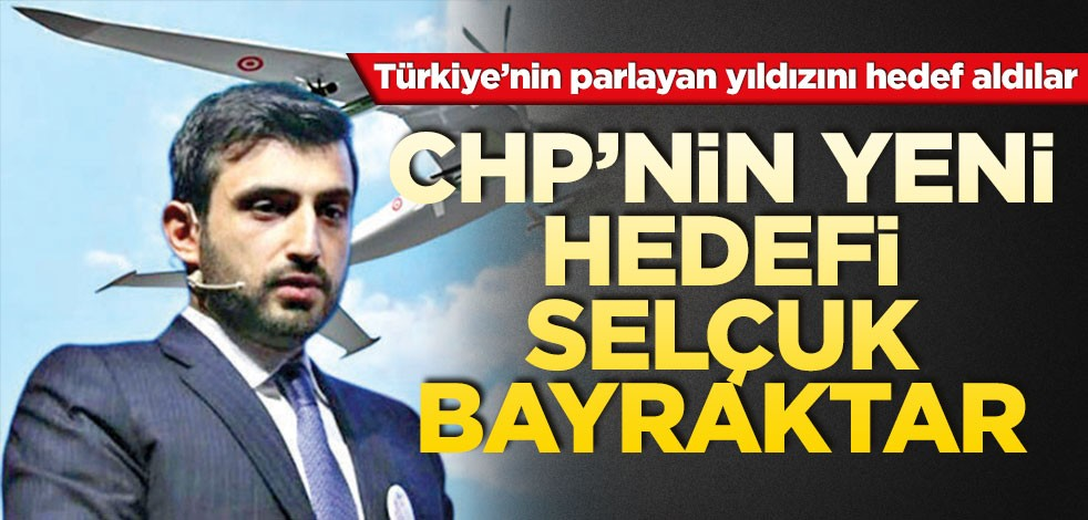 CHP'ye sürekli Selçuk Bayraktar'a saldır Emri KİM verdi?
