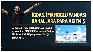 CHP LI İBB Başkanı İmamoğlu' İGDAŞ'ı TELE-1 VE KRT TV'NİN SPONSORU YAPMİŞ
