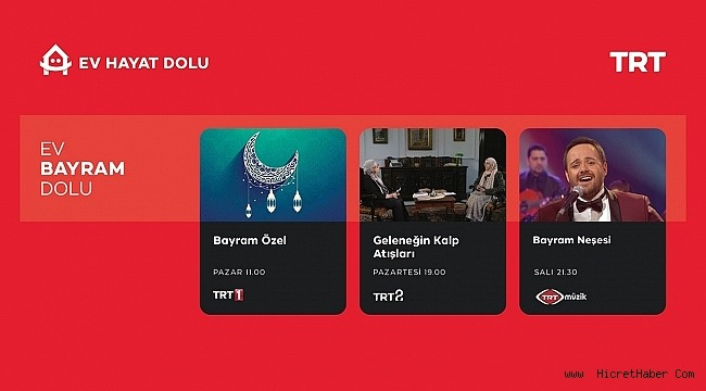 TÜRKİYE, TRT EKRANLARINDA BAYRAMLAŞACAK