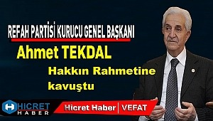 Ahmet Tekdal, Rahmet-i Rahman'a kavuştu.