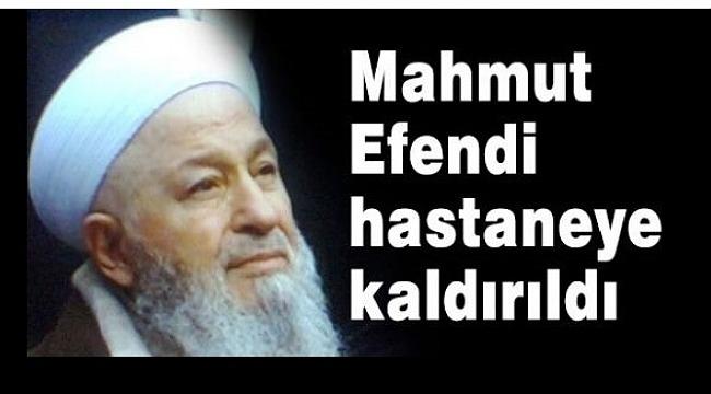 İsmailağa Cemaati'nin lideri, Mahmut Ustaosmanoğlu yoğun bakımda!