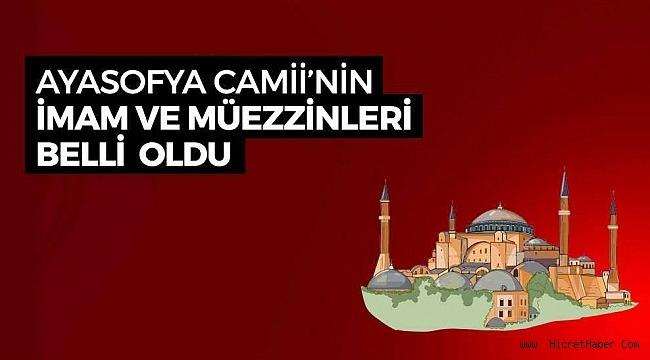 Ayasofya Camii'nin imam ve müezzinleri belli oldu!