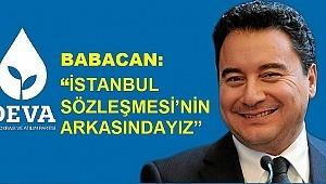 """BABACAN: """"İstanbul Sözleşmesi'nin Arkasındayız"""""""