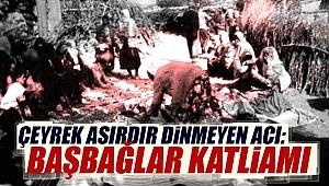 Sivas olayın Bahanesi ve 27 yıldır dinmeyen acı: Başbağlar Katliamı