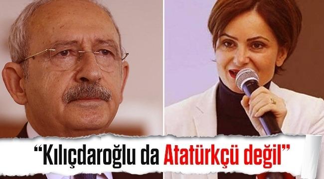 Canan Hanım diyor ki, CHP artık Atatürkçü bir parti değil