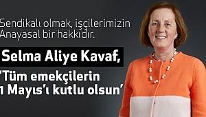 'Tüm emekçilerin 1 Mayıs'ı kutlu olsun'