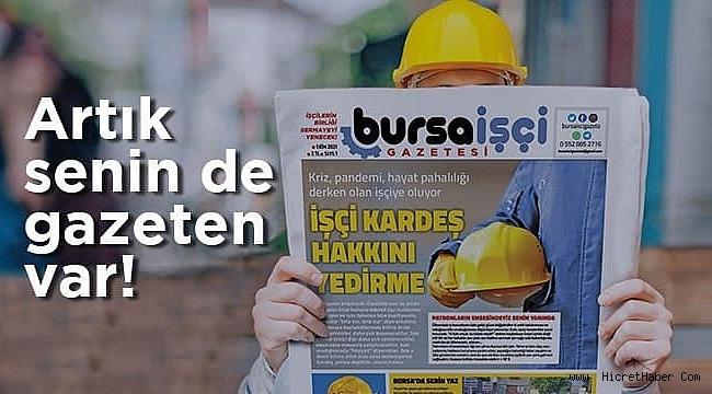 Bursa'da yeni bir gazete yola çıkıyor; Bursa İşçi Gazetesi.