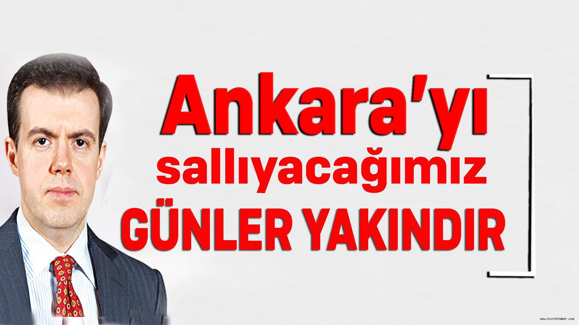 Ankara'yı Sallayacağımız Günler Yakındır