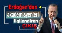 Erdoğan'dan Akademisyenleri İlgilendiren Çıkış