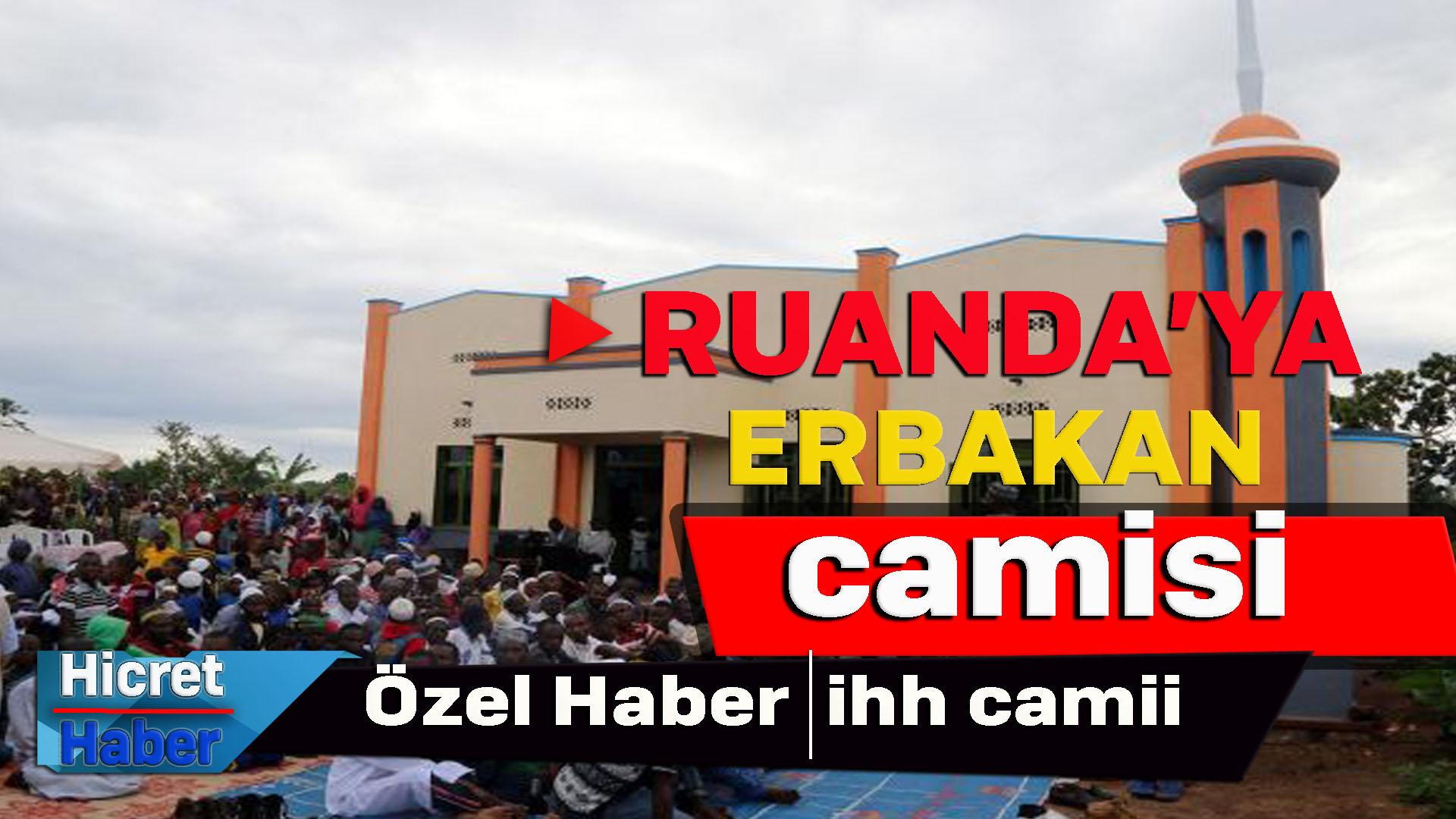 İhh Ruand'ya  Erbakan Camii Yaptı