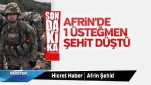 Afrin'den Acı Haber Şehit Var