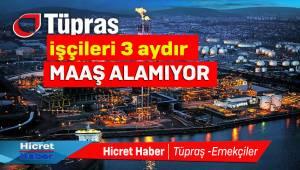 İzmir Tüpraş Taşeron İşçileri 3 Aydır Maaş Alamıyor