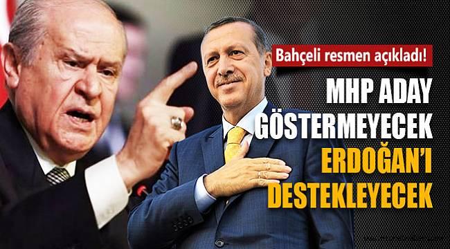 Milliyetçi Hareket Partisi, 2019'da Recep Tayyip Erdoğan'ı destekleyecektir…