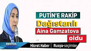 Putine Rakip Dağıstanlı Aina Gamzatova Olacak