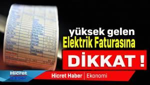 Yüksek Gelen Elektrik Faturalarına Dikkat