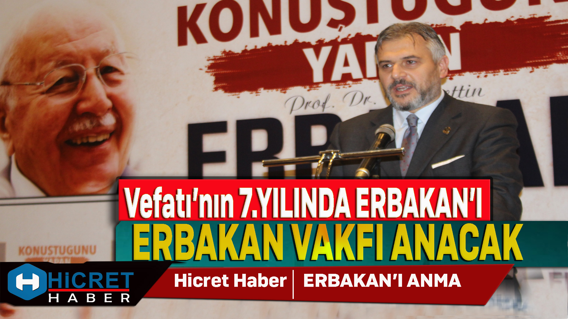 Erbakan'ı Erbakan Vakfı Anacak