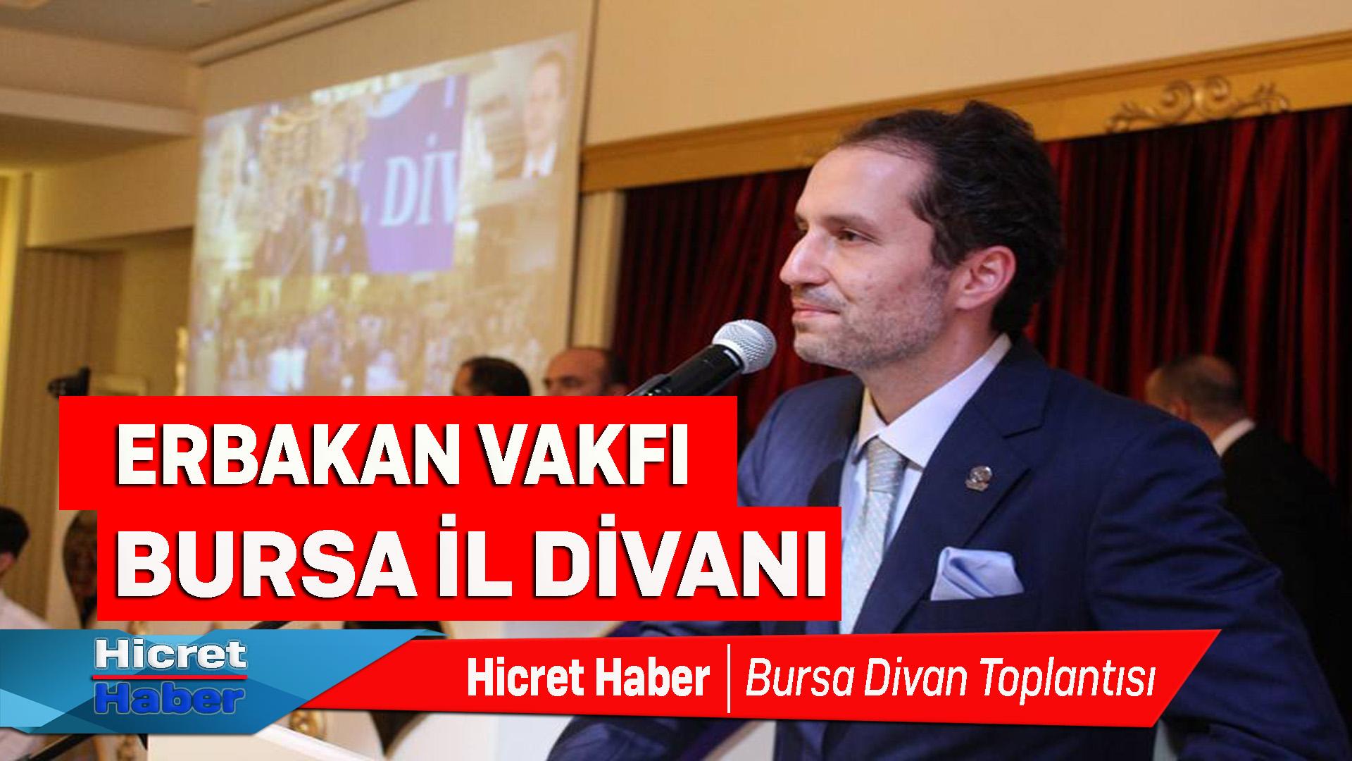 Erbakan Vakfı Bursa İl Divanı Yapıldı