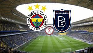 Fenerbahçe'den, Başakşehir maçı öncesi flaş karar!