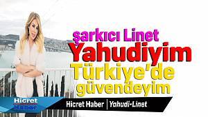 Linet Yahudiyim Türkiye'de Güvendeyim