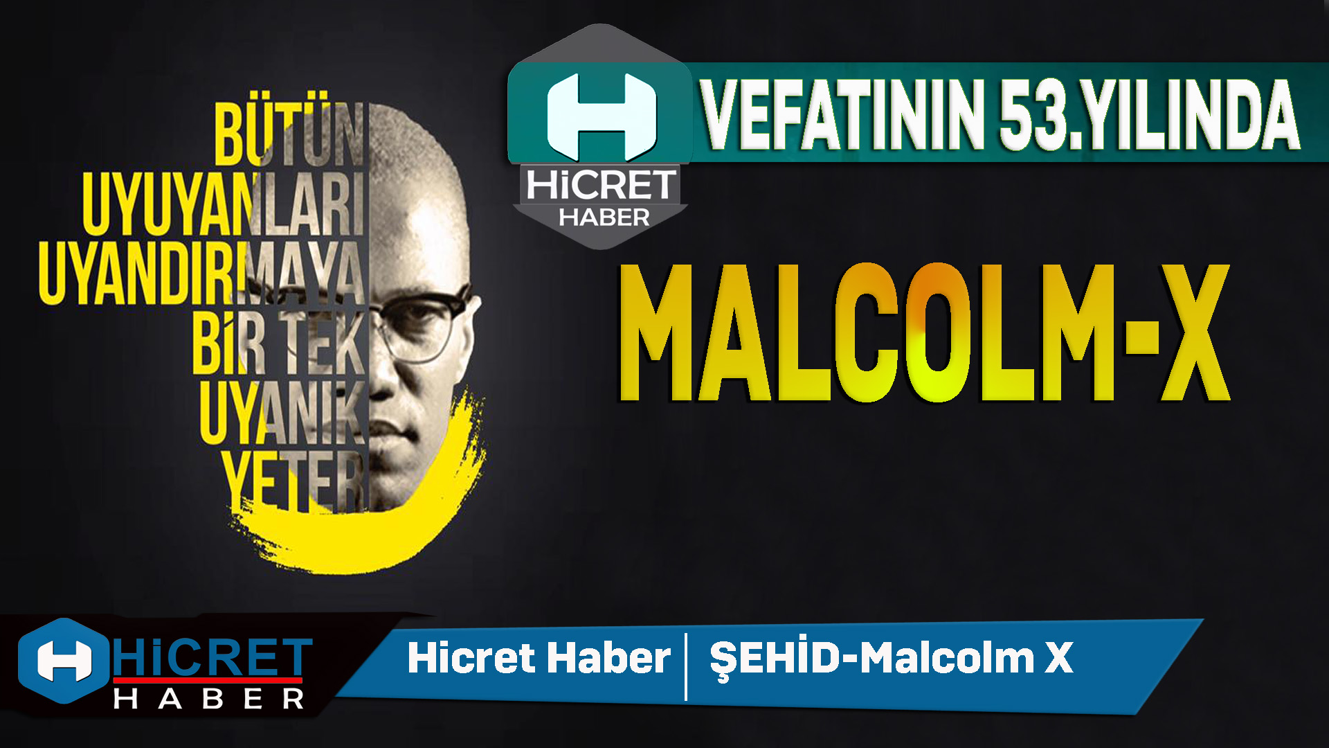 Vefatı'nın 53.Yılında Malcolm X