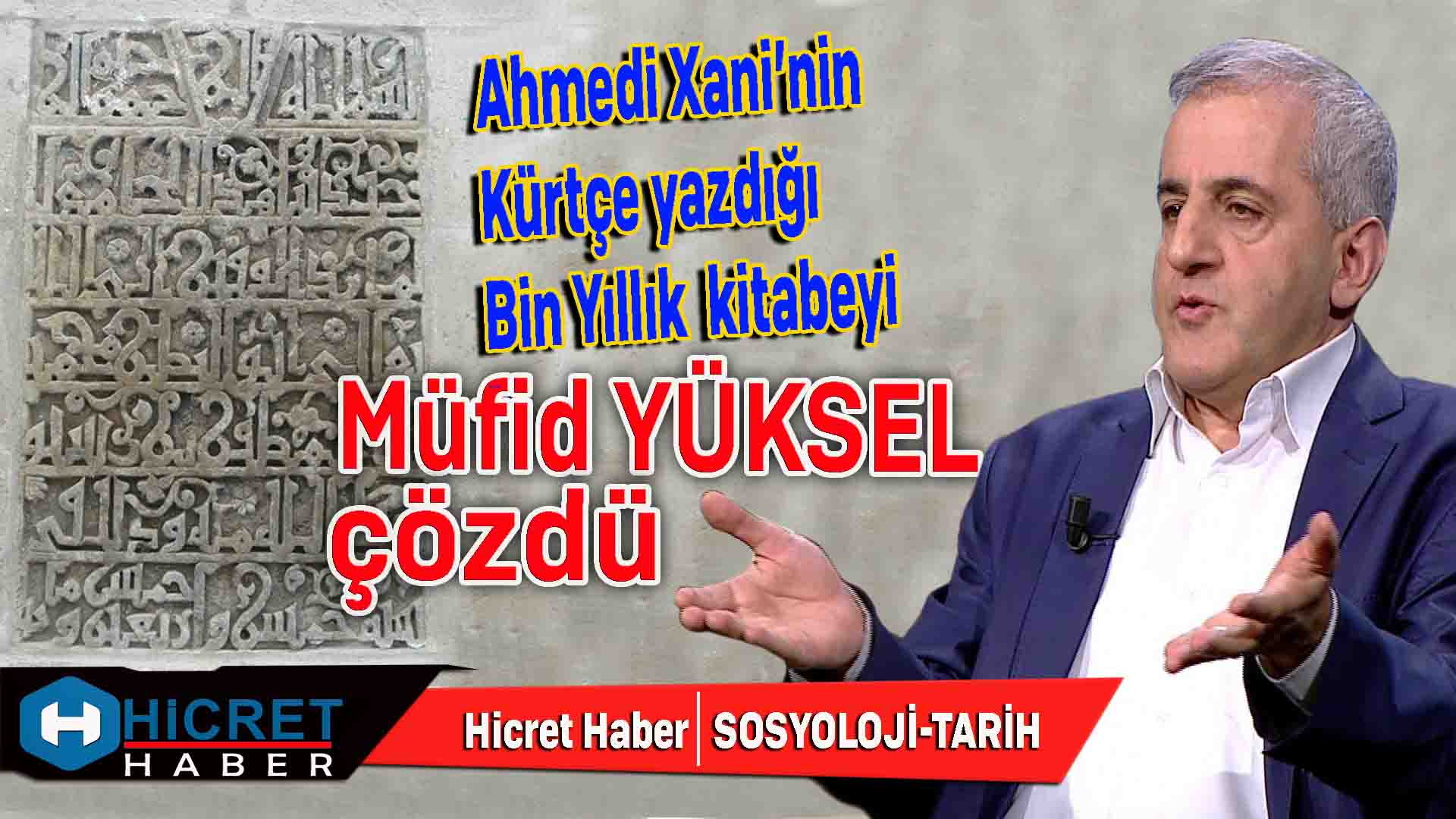 Ahmed-i Hani'nin Kürtçe Yazdığı Bin Yıllık Kitabeyi Müfid Yüksel Çözdü