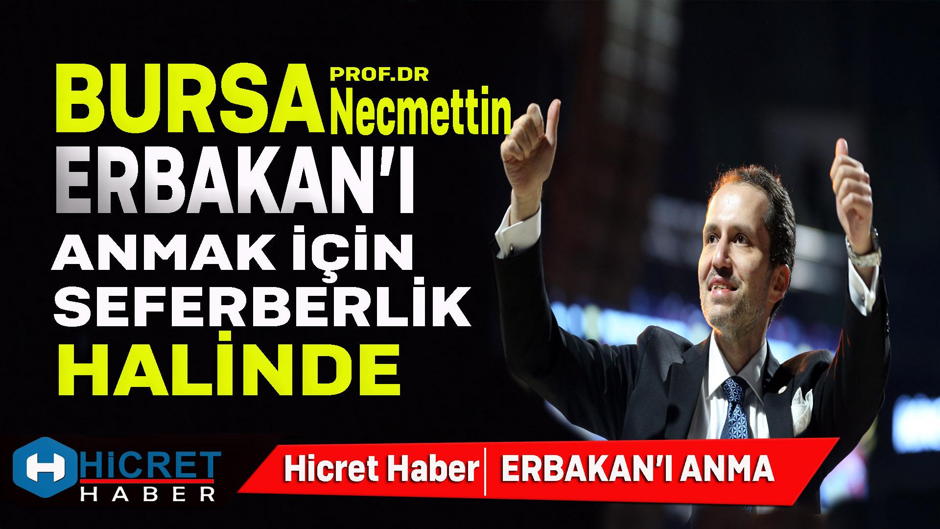 Bursa Erbakan'ı Anmak İçin Seferberlik İlan Etti