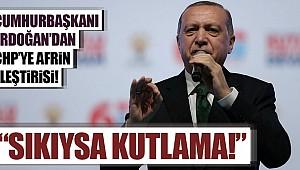 Erdoğan Afrin İçin Chp'ye Meydan Okudu
