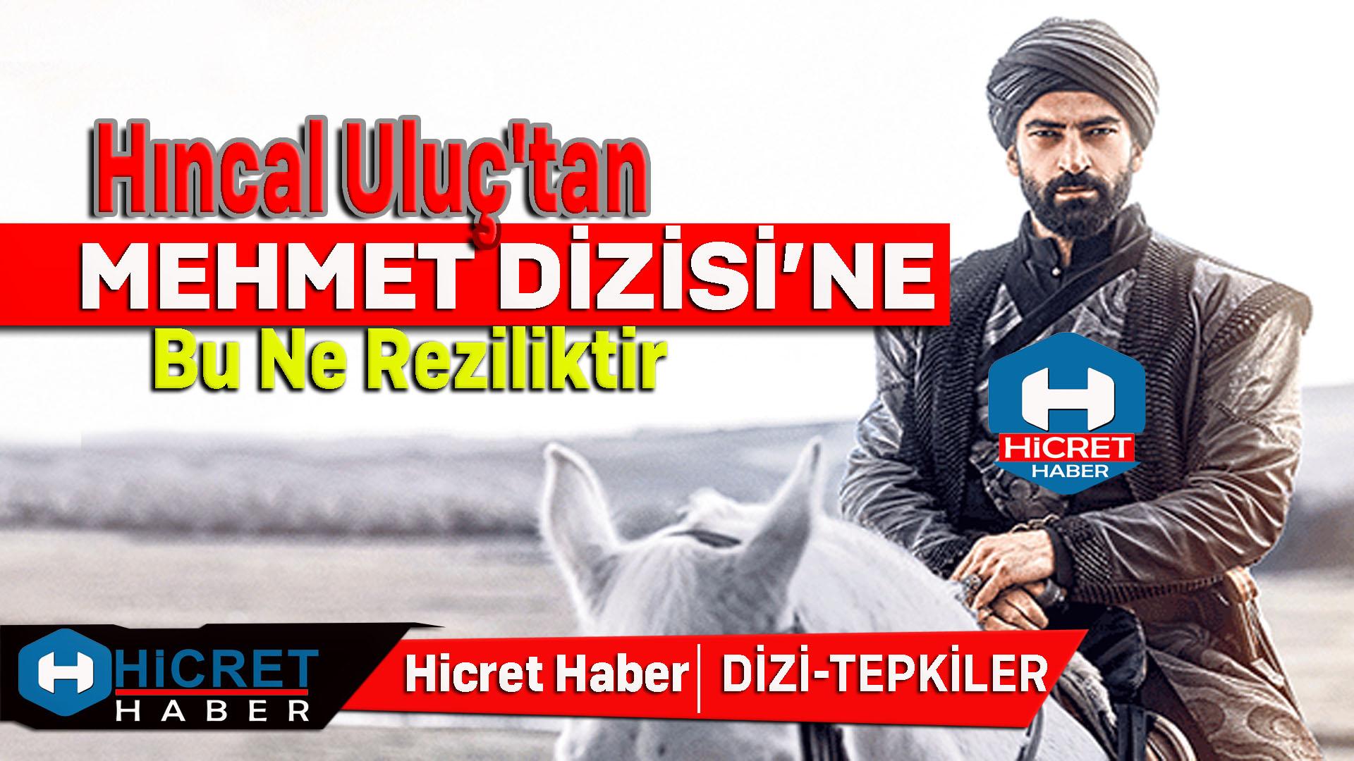 Hıncal Uluç'tan Mehmet Dizisi'ne Tepkiler