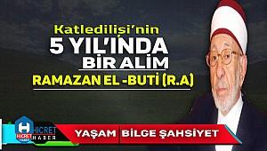 Ünlü  Alim El Buti'nin vefatının 5.Yılı